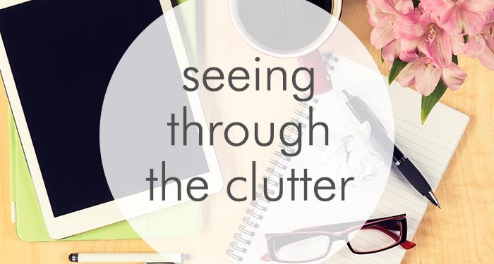 Seeing through the clutter