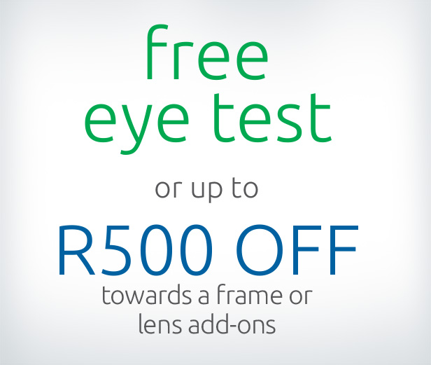 FREE Eye Test or up to R500 OFF